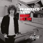 Artista: Francesco Yates Canción: Nobody Like You Género: Pop