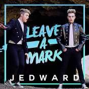Artista: Jedward Canción: Leave a Mark Género: Pop