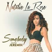 Artista: Natalie La Rose Canción: Somebody (Feat. Jeremih) Género: Pop