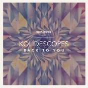 Canción: Back to You Intértprete: Kolidescopes Género: Alternative