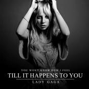 Artista: Lady Gaga Canción: Till It Happens to You Género: Pop