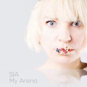 Canción: My Arena Intérprete: Sia Género: Pop