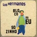 los_hermanos-bloco_do_eu_sozinho