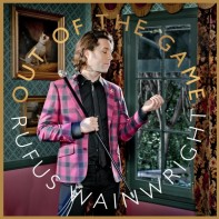 Out of The Game • Rufus Wainwright