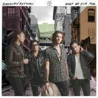 What We Live For • American Authors
