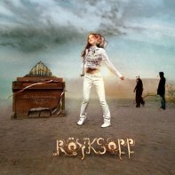What Else is There? • Röyksopp