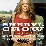 The First Cut is The Deepest • Sheryl Crow